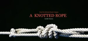 A Knotted Rope @ Marilyn Rodman Performing Arts Center